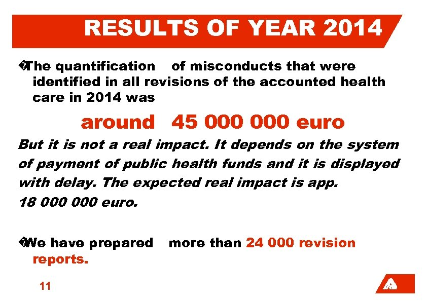 RESULTS OF YEAR 2014 � The quantification of misconducts that were identified in all