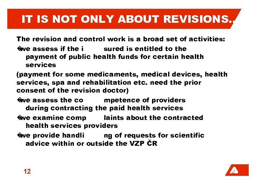 IT IS NOT ONLY ABOUT REVISIONS… The revision and control work is a broad