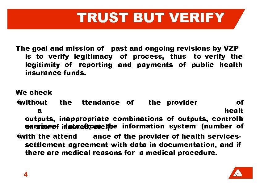 TRUST BUT VERIFY The goal and mission of past and ongoing revisions by VZP