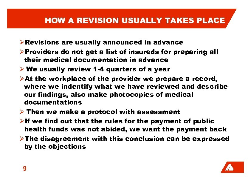 HOW A REVISION USUALLY TAKES PLACE Revisions are usually announced in advance Providers do