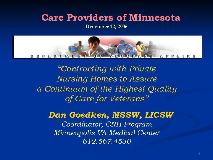 """Care Providers of Minnesota December 12, 2006 """"Contracting with Private Nursing Homes to Assure"""
