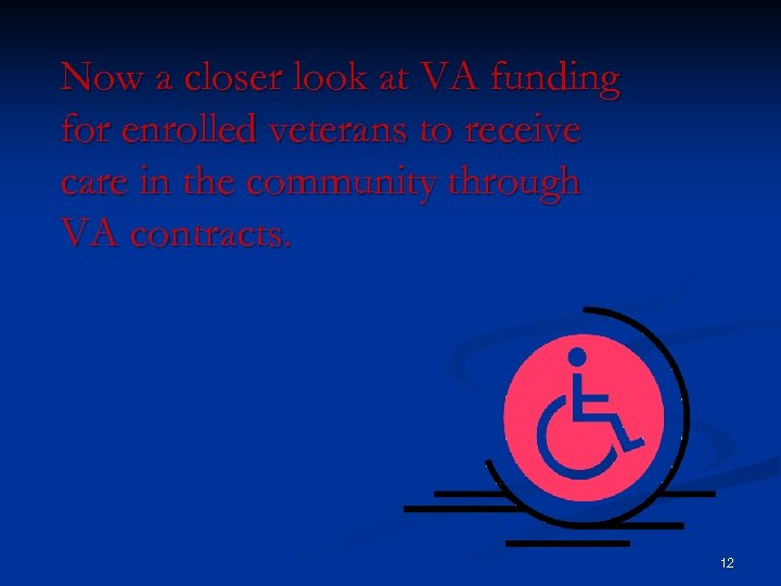 Now a closer look at VA funding for enrolled veterans to receive care in