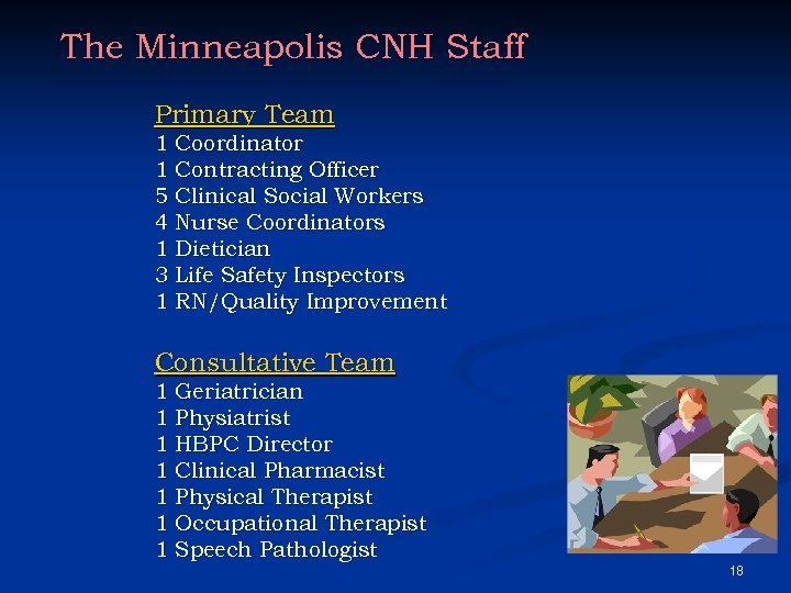 The Minneapolis CNH Staff Primary Team 1 Coordinator 1 Contracting Officer 5 Clinical Social