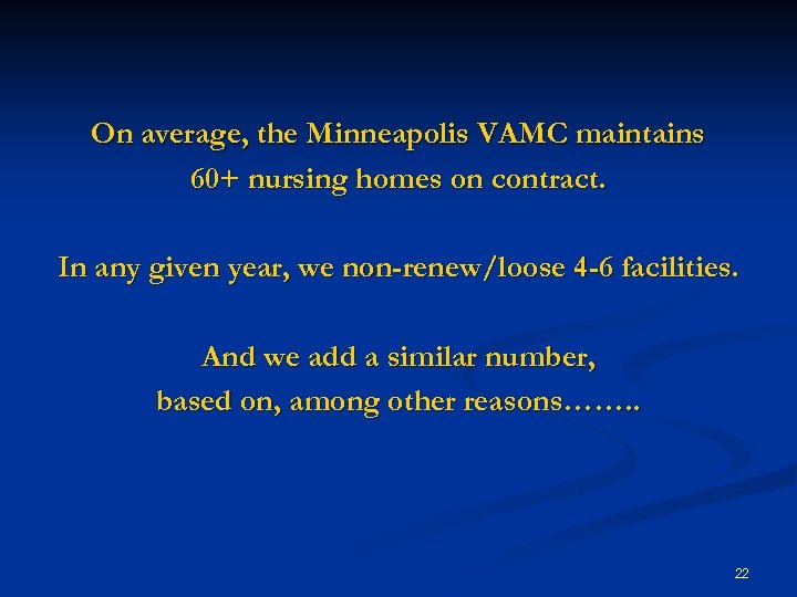 On average, the Minneapolis VAMC maintains 60+ nursing homes on contract. In any given