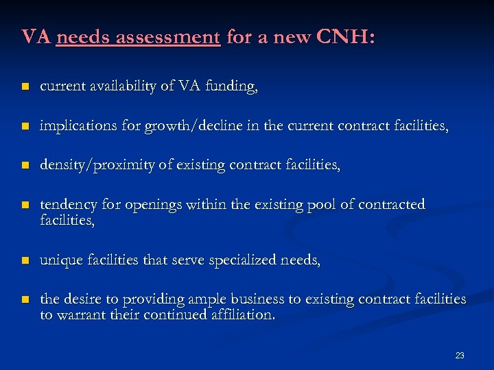 VA needs assessment for a new CNH: n current availability of VA funding, n