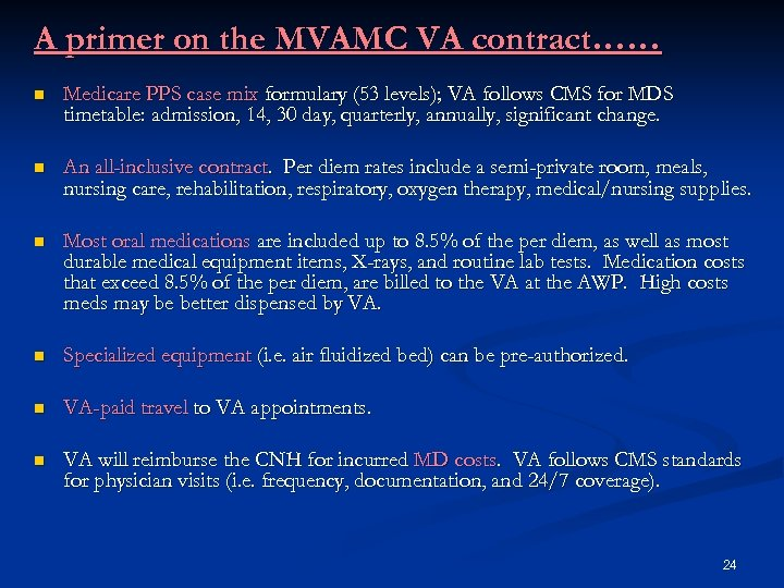 A primer on the MVAMC VA contract…… n Medicare PPS case mix formulary (53