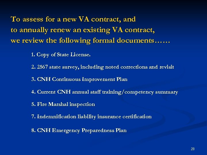 To assess for a new VA contract, and to annually renew an existing VA