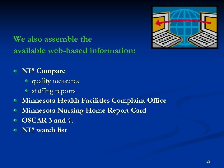 We also assemble the available web-based information: NH Compare quality measures staffing reports Minnesota