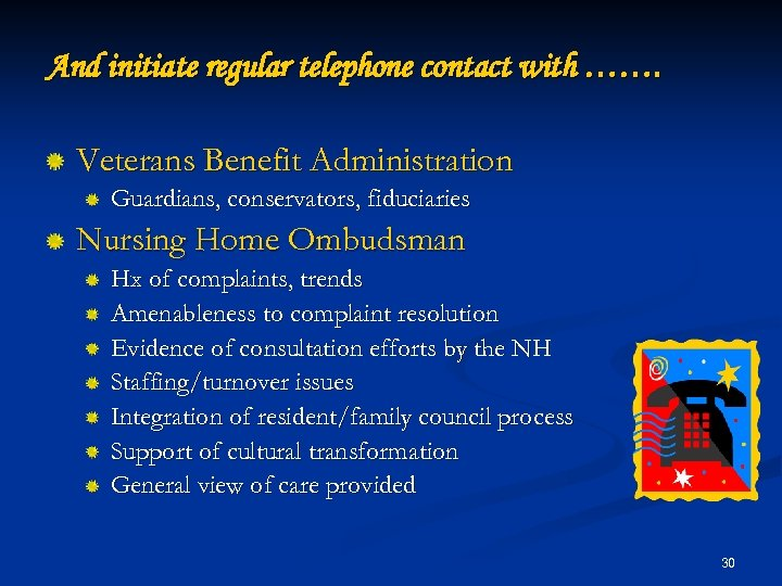 And initiate regular telephone contact with ……. Veterans Benefit Administration Guardians, conservators, fiduciaries Nursing