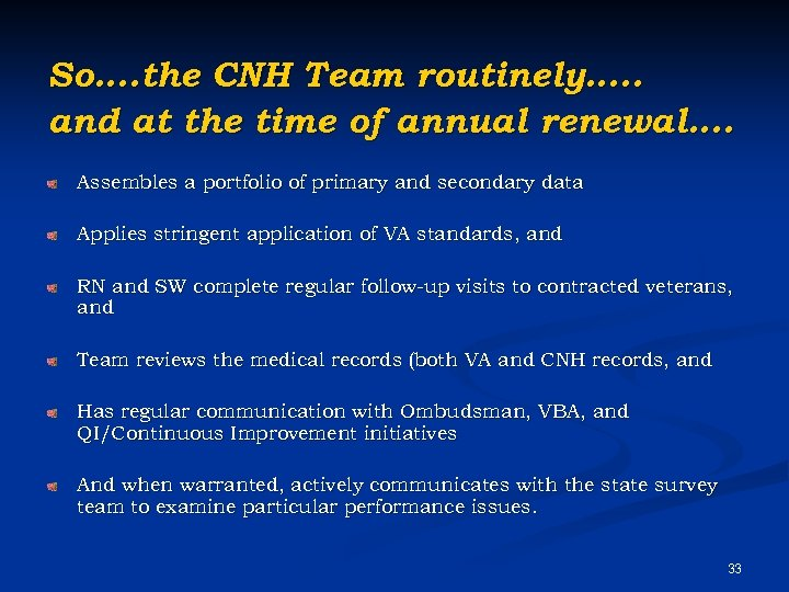 So…. the CNH Team routinely…. . and at the time of annual renewal…. Assembles