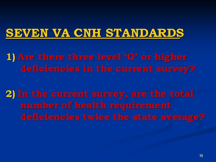 SEVEN VA CNH STANDARDS 1) Are there three level 'G' or higher deficiencies in