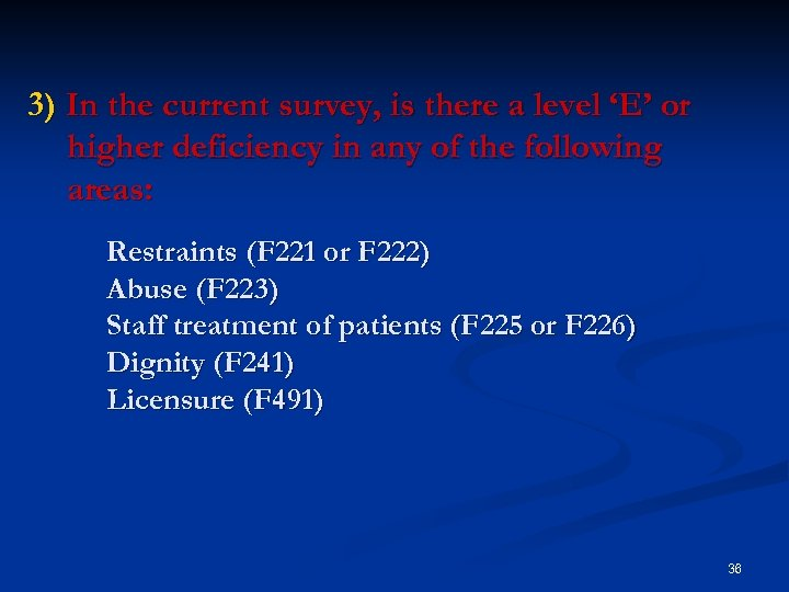 3) In the current survey, is there a level 'E' or higher deficiency in
