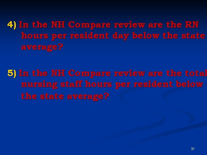 4) In the NH Compare review are the RN hours per resident day below