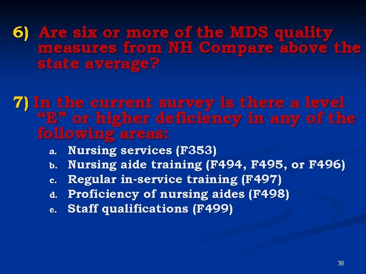 6) Are six or more of the MDS quality measures from NH Compare above
