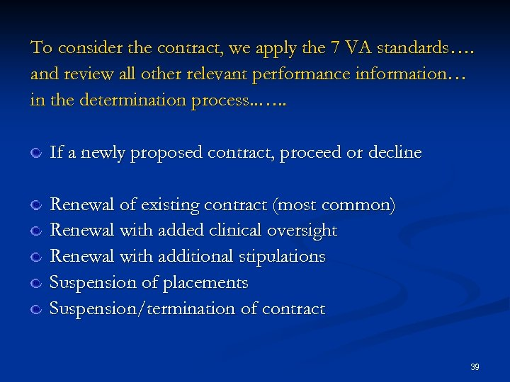 To consider the contract, we apply the 7 VA standards…. and review all other