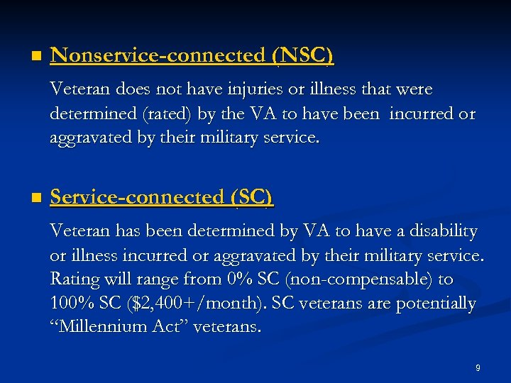 n Nonservice-connected (NSC) Veteran does not have injuries or illness that were determined (rated)