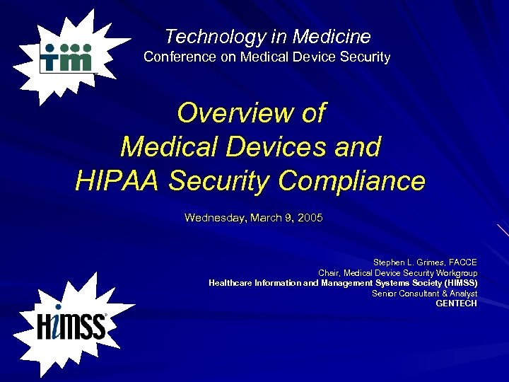 Technology in Medicine Conference on Medical Device Security Overview of Medical Devices and HIPAA