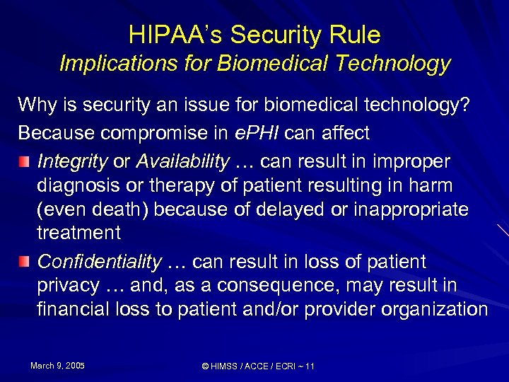 HIPAA's Security Rule Implications for Biomedical Technology Why is security an issue for biomedical