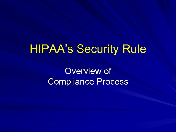 HIPAA's Security Rule Overview of Compliance Process