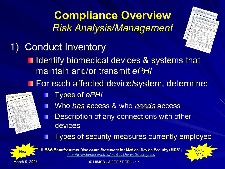 Compliance Overview Risk Analysis/Management 1) Conduct Inventory Identify biomedical devices & systems that maintain
