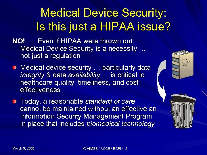 Medical Device Security: Is this just a HIPAA issue? NO! …. Even if HIPAA