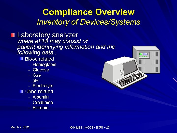 Compliance Overview Inventory of Devices/Systems Laboratory analyzer where e. PHI may consist of patient