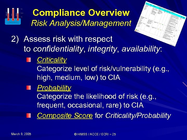 Compliance Overview Risk Analysis/Management 2) Assess risk with respect to confidentiality, integrity, availability: Criticality