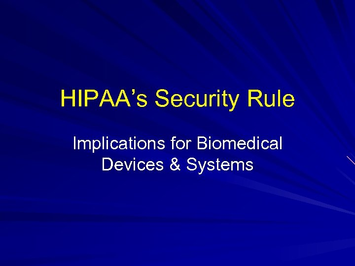 HIPAA's Security Rule Implications for Biomedical Devices & Systems