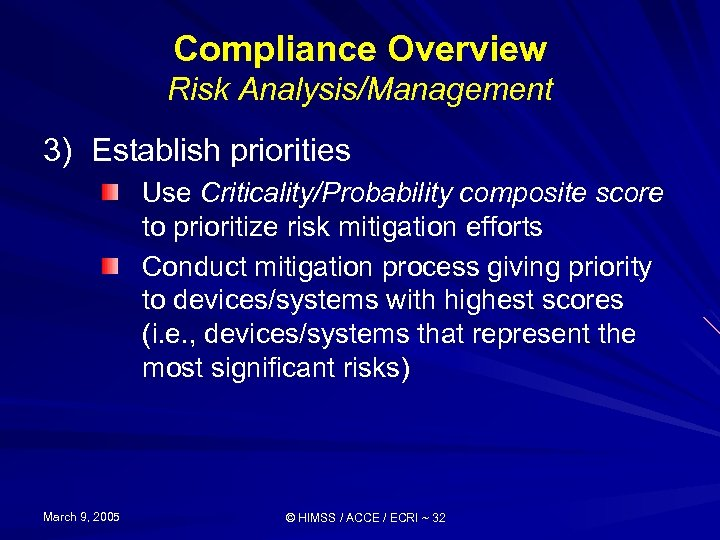 Compliance Overview Risk Analysis/Management 3) Establish priorities Use Criticality/Probability composite score to prioritize risk