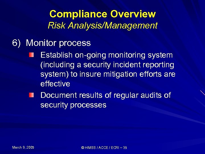 Compliance Overview Risk Analysis/Management 6) Monitor process Establish on-going monitoring system (including a security