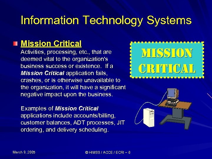 Information Technology Systems Mission Critical Activities, processing, etc. , that are deemed vital to