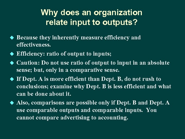 Why does an organization relate input to outputs? u u u Because they inherently