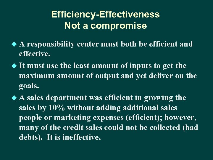 Efficiency-Effectiveness Not a compromise u. A responsibility center must both be efficient and effective.