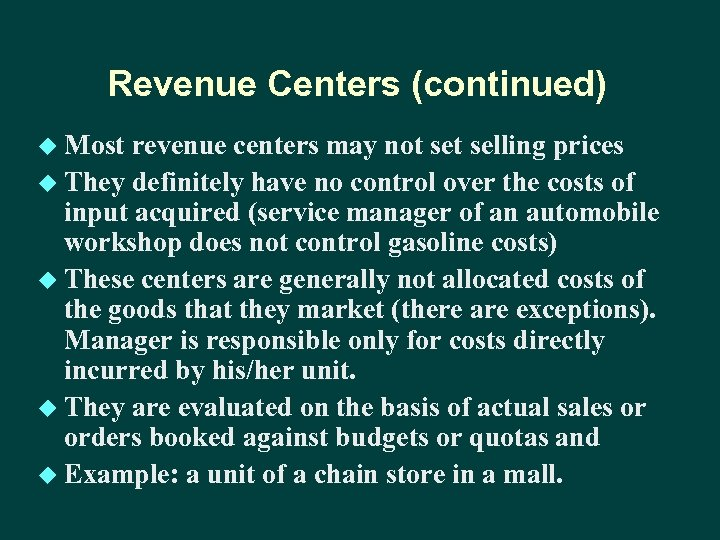 Revenue Centers (continued) u Most revenue centers may not selling prices u They definitely