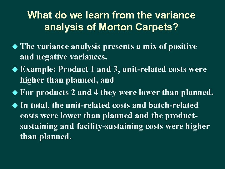 What do we learn from the variance analysis of Morton Carpets? u The variance