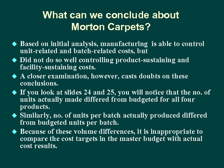 What can we conclude about Morton Carpets? u u u Based on initial analysis,