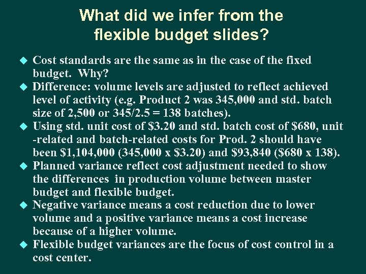 What did we infer from the flexible budget slides? u u u Cost standards