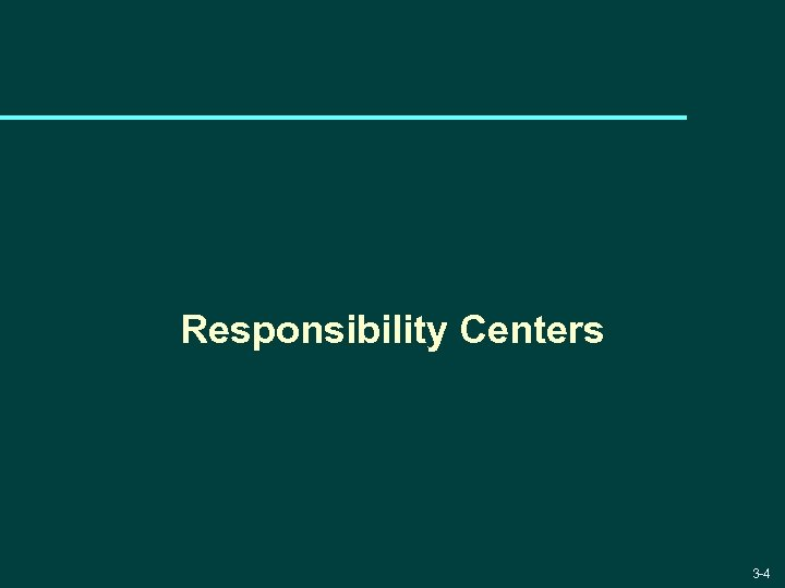 Responsibility Centers 3 -4