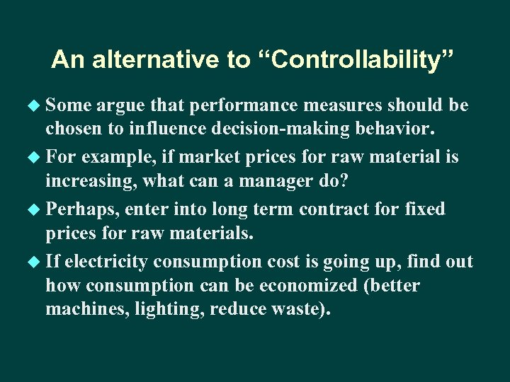 """An alternative to """"Controllability"""" u Some argue that performance measures should be chosen to"""