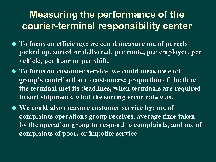 Measuring the performance of the courier-terminal responsibility center u u u To focus on