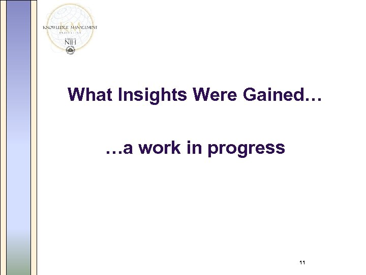 What Insights Were Gained… …a work in progress 11