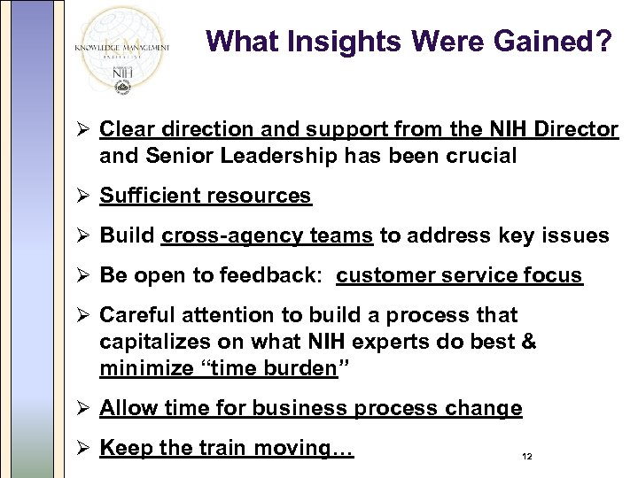 What Insights Were Gained? Ø Clear direction and support from the NIH Director and