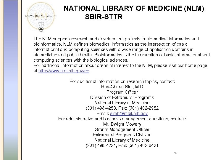 NATIONAL LIBRARY OF MEDICINE (NLM) SBIR-STTR The NLM supports research and development projects in