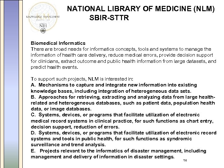 NATIONAL LIBRARY OF MEDICINE (NLM) SBIR-STTR Biomedical Informatics There are broad needs for informatics