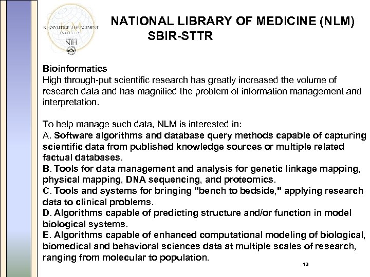 NATIONAL LIBRARY OF MEDICINE (NLM) SBIR-STTR Bioinformatics High through-put scientific research has greatly increased