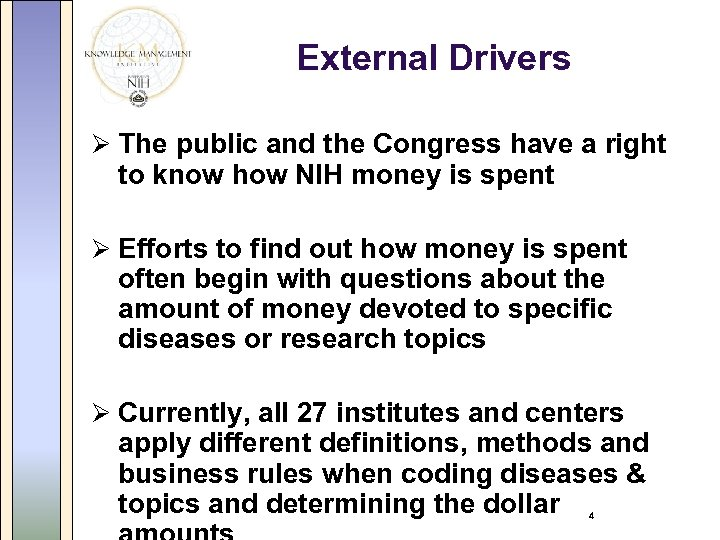 External Drivers Ø The public and the Congress have a right to know how