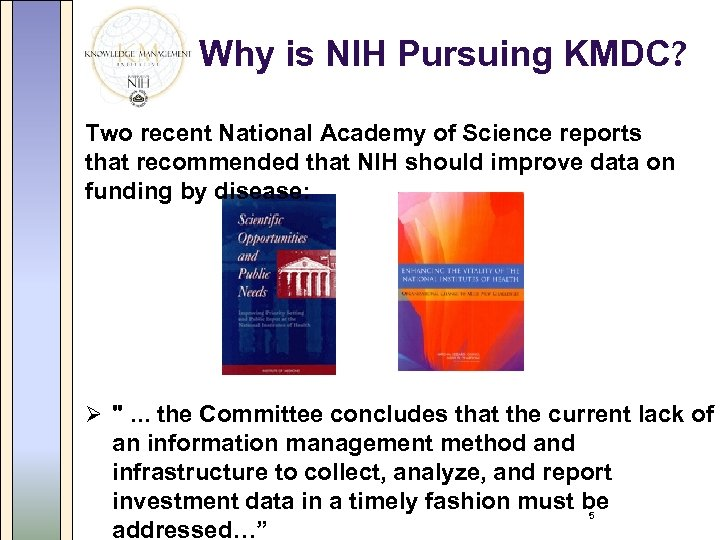 Why is NIH Pursuing KMDC? Two recent National Academy of Science reports that recommended