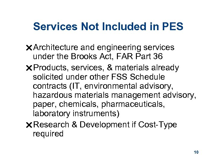 Services Not Included in PES r. Architecture and engineering services under the Brooks Act,