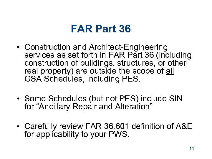 FAR Part 36 • Construction and Architect-Engineering services as set forth in FAR Part