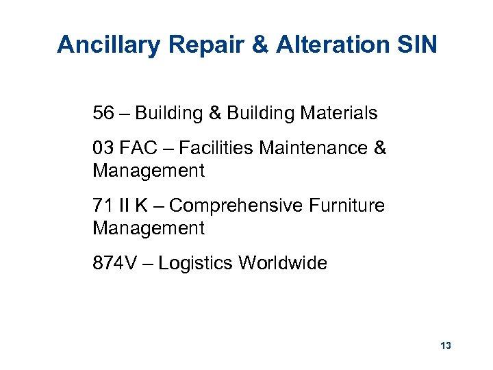 Ancillary Repair & Alteration SIN 56 – Building & Building Materials 03 FAC –